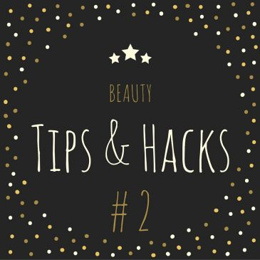 Beauty: Tips & Hacks #2