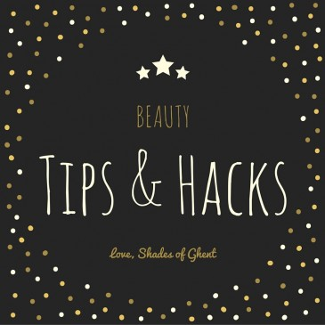 Beauty: Tips & Hacks #1