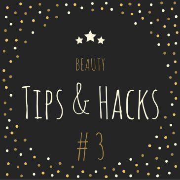 Beauty: Tips & Hacks #3